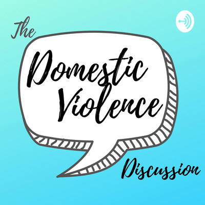 The Domestic Violence Discussion podcast with Ariel Gliboff