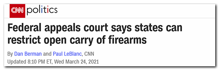 CNN Headline: Federal appeals court says states can restrict open carry of firearms