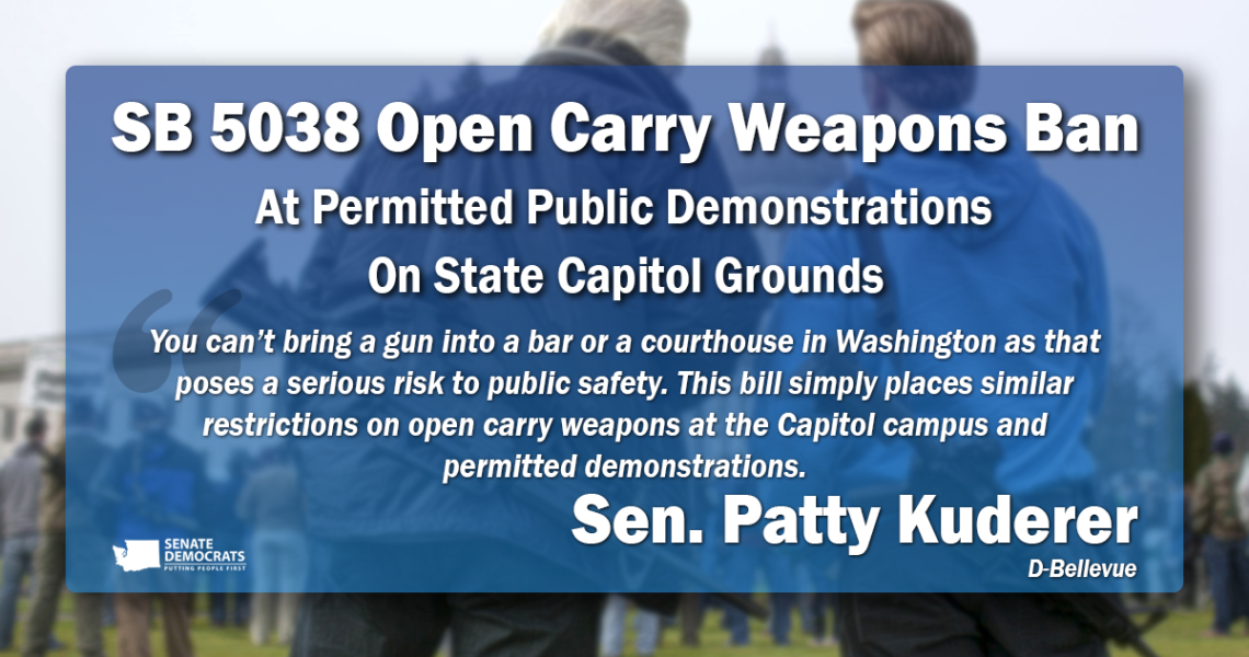 Kuderer bill to ban open carry weapons at permitted demonstrations and capitol campus headed to governor's desk