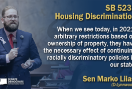"Sen. Marko Liias SB 5235 Quote Graphic: ""When we see today, in 2021, arbitrary restrictions based on ownership of property, they have the necessary effect of continuing racially discriminatory policies in our state."""