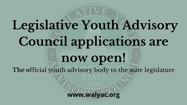 Black letters on light green background: Legislative Youth Advisory Council applications are now open! The official youth advisory body to the state legislature