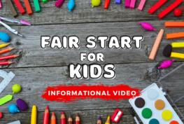 Fair Start for Kids graphic announcing an informational video